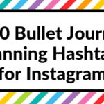 100 Bullet Journal Planning Hashtags for Instagram