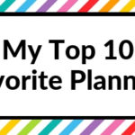 My Top 10 Favorite Weekly Planners (after reviewing more than 200 planners)