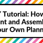 DIY Tutorial: How to Print and Assemble Your Own Planner