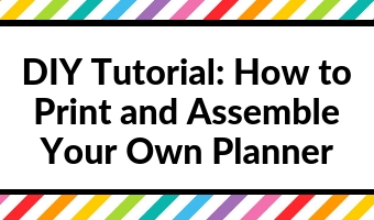 DIY Tutorial How to Print and Assemble Your Own Planner planning tips ideas inspiration custom personalised