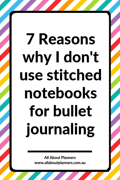 why i don't use stitched notebooks for bullet journaling pros and cons planner supplies
