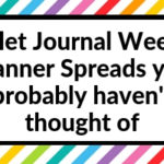7 Bullet Journal Weekly Planner Spreads you probably haven't thought of