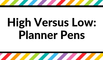 high versus low planner pen quality review stationery planning supplies pros and cons needle ballpoint gel
