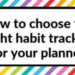 How to choose the right habit tracker for your planner