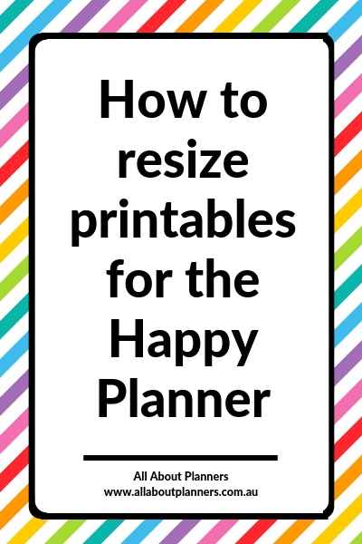 how to resize printables for the happy planner mini classic or big page size tutorial video step by step diy custom