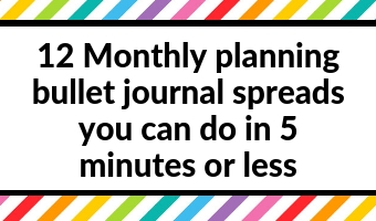 12 Monthly planning bullet journal spreads (you can do in 5 minutes or less)