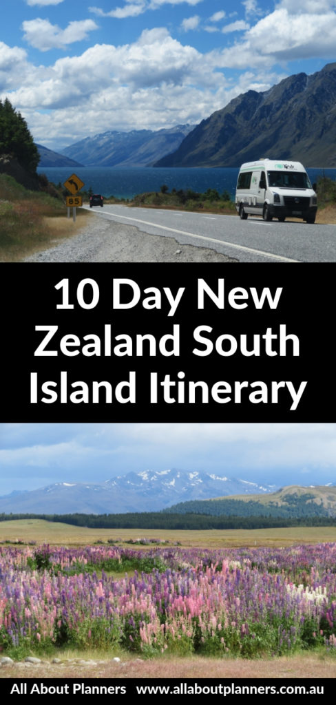 new zealand south island 10 day itinerary road trip things to see and do self drive summer wanaka lake tekapo