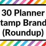 30 Planner Stamp Brands (Roundup)