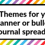 50 Themes for your planner or bullet journal spreads