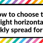 How to choose the right horizontal weekly layout for you