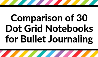 comparison of 30 dot grid notebooks for bullet journaling buying guide bujo for beginners supplies best ghosting bleed through