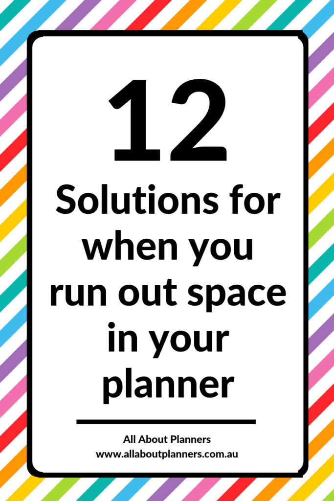 what to do when you run out of space in your weekly planner tips ideas planning planner addict
