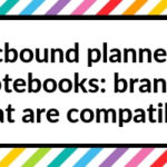 Discbound planners & notebooks: brands that are compatible