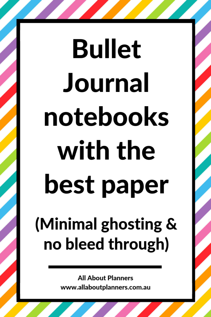 bullet journal notebooks with the best paper dot grid minimalist ghosting bleed through high gsm
