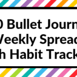 10 Bullet Journal Weekly Spreads with Habit Trackers