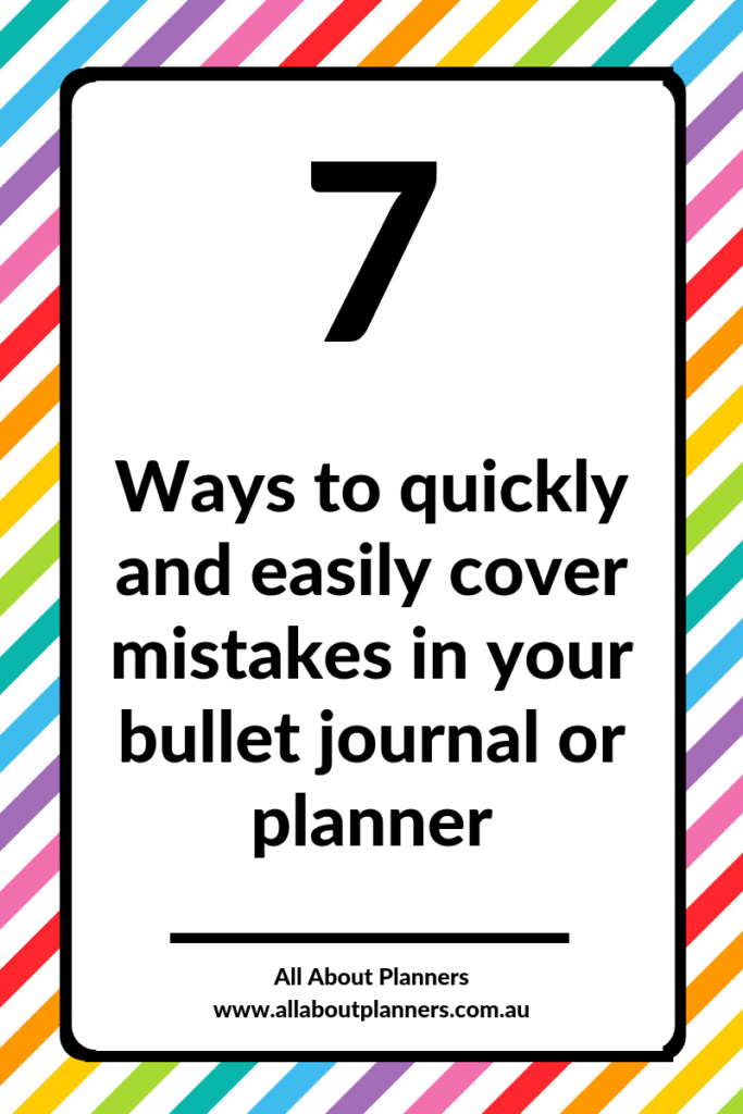 how to quickly and easily cover up mistakes in your planner or bullet journal tips hacks