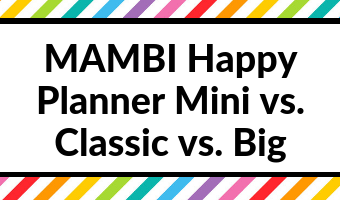 MAMBI Happy Planner Mini vs. Classic vs. Big: which size is right for you