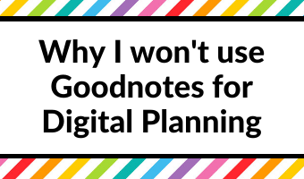 Why I won't use Goodnotes for Digital Planning