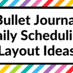10 Bullet Journal Daily Scheduling Layout Ideas