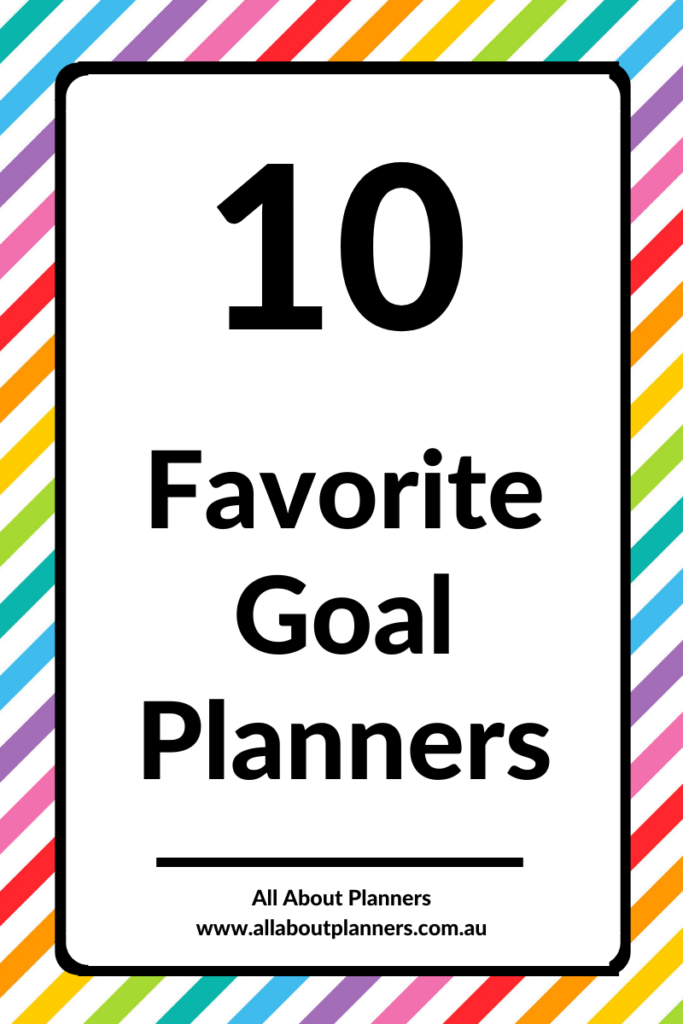 10 favorite goal planners daily weekly monthly paper planning goal setting roundup recommendation all about planners