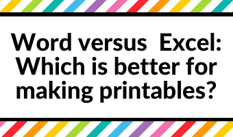 Microsoft Word versus Microsoft Excel: Which is better for making printables?