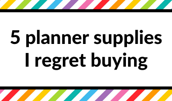 5 planner supplies I regret buying overrated mistakes planner addict all about planners tips
