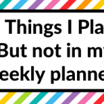 5 Things I Plan (but not in my weekly planner)