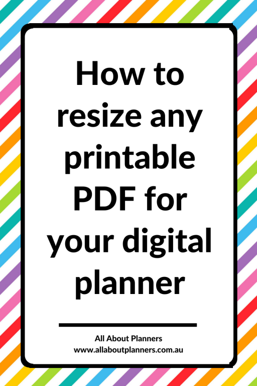 how to resize any printable pdf for your digital planner and keep the hyperlinks