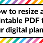 How to resize any printable PDF and add it to your digital planner (in Goodnotes)