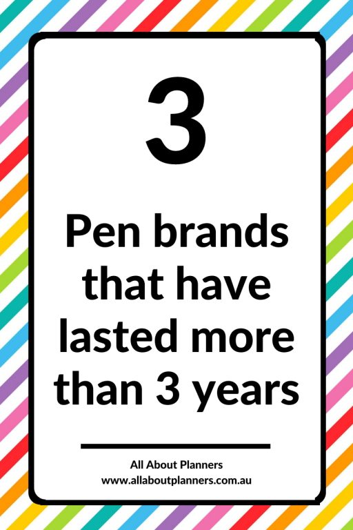 3 pen brands that have lasted more than 3 years best longest lasting ink best value for money recommendations for planner pens