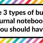 The 3 types of bullet journal notebooks you should have