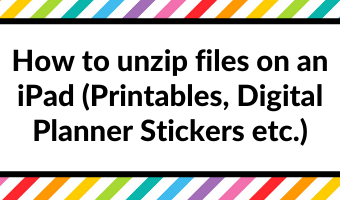 How to unzip files on an iPad (Printables, Digital Planner Stickers etc.)