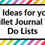 25 Ideas for your Bullet Journal To Do List Spreads