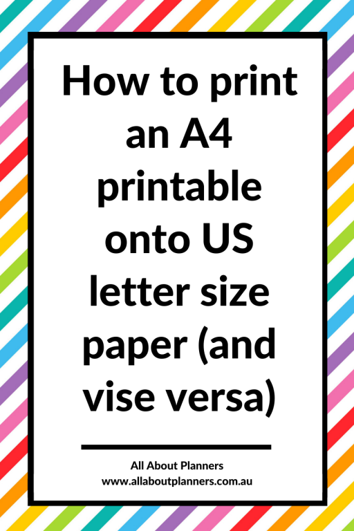 how to resize printables print a4 onto us letter page size without anything getting cut off printing instructions tutorial tips all about planners diy planner