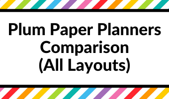 Plum Paper Planners Comparison (how to choose the right layout and add ons for you)