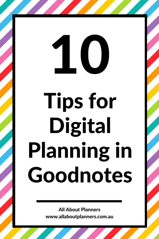 10 tips for digital planning using goodnotes how to use tips instructions tutorial newbie beginner all about planners