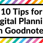 10 Useful Tips for Digital Planning using Goodnotes