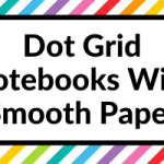 7 Dot Grid Notebooks with Smooth Paper