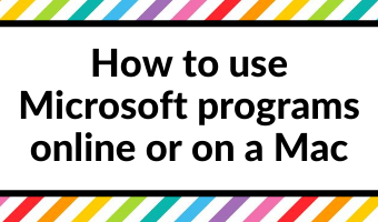 How to use Microsoft Programs online and if you don't have a PC (i.e. if you have a Mac)