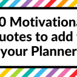 50 Motivational Quotes to add to your Planner