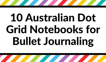 10 Australian Dot Grid Notebooks for Bullet Journaling