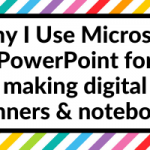 Why I Use Microsoft PowerPoint for making digital planners and notebooks