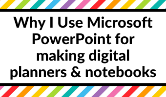 microsoft powerpoint why i use it for making digital planners and notebooks best software for creating a digital planner tutorials newbie all about planners tips