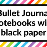 Bullet Journal Notebooks with black paper