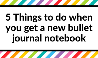 5 Things to do when you get a new bullet journal notebook