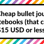 10 Cheap bullet journal notebooks (that cost $15 USD or less)