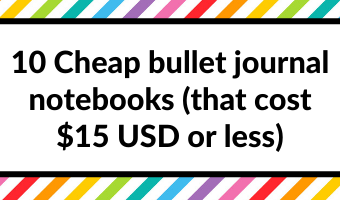 10 cheap bullet journal notebooks that cost $15 usd or less recommendations all about planners favorites newbie affordable sewn bound brands pen testing