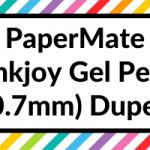 Paper Mate Inkjoy Gel Pen (0.7mm) Dupes
