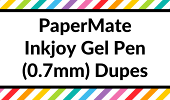cheaper alternatives to the papermate inkjoy gel 0.7mm pen blot paper studio write smoothly