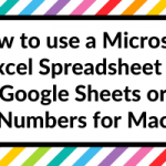 How to use an Excel spreadsheet in Google Sheets (access from any device, anytime) or Numbers for Mac